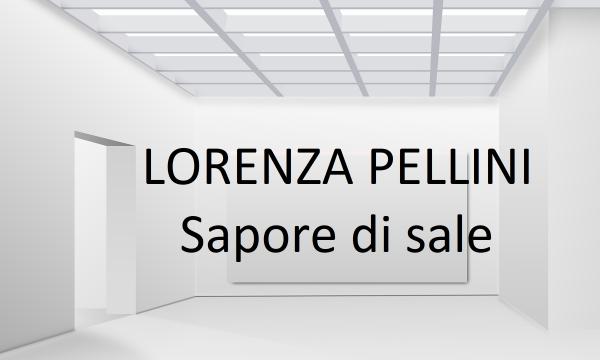 LORENZA PELLINI: SAPORE DI SALE